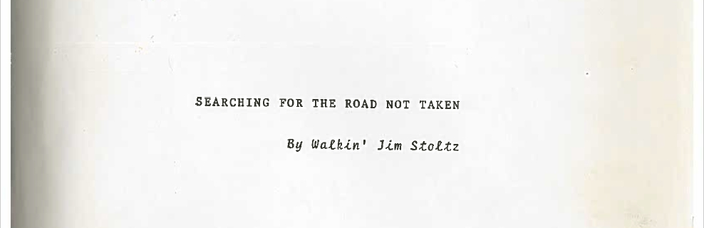 """Searching For The Road Not Taken"" by Walkin' Jim Stoltz, (Section 1)"